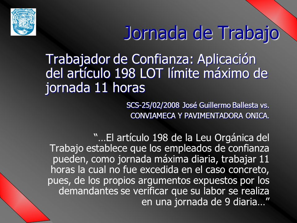 Jornada de Trabajo Trabajador de Confianza: Aplicación del artículo 198 LOT límite máximo de jornada 11 horas.