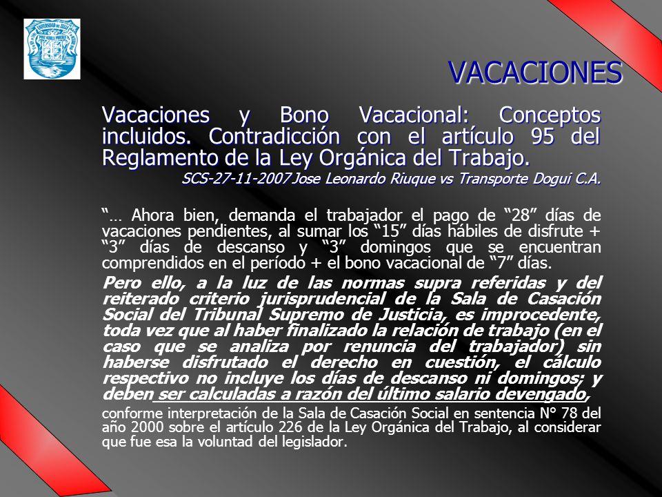 VACACIONES Vacaciones y Bono Vacacional: Conceptos incluidos. Contradicción con el artículo 95 del Reglamento de la Ley Orgánica del Trabajo.