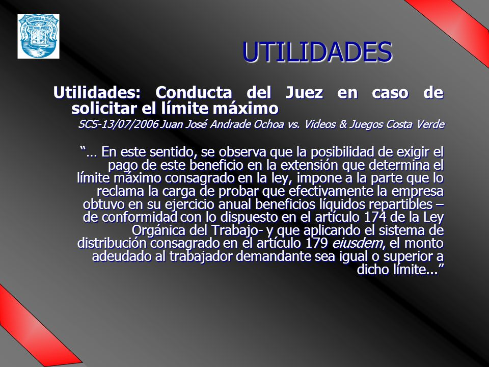 UTILIDADES Utilidades: Conducta del Juez en caso de solicitar el límite máximo.