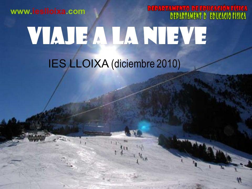 Viaje a la nieve IES LLOIXA (diciembre 2010) www.ieslloixa.com