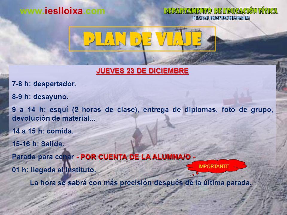 PLAN DE VIAJE www.ieslloixa.com JUEVES 23 DE DICIEMBRE