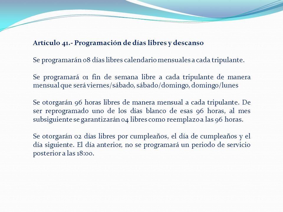 Artículo 41.- Programación de días libres y descanso