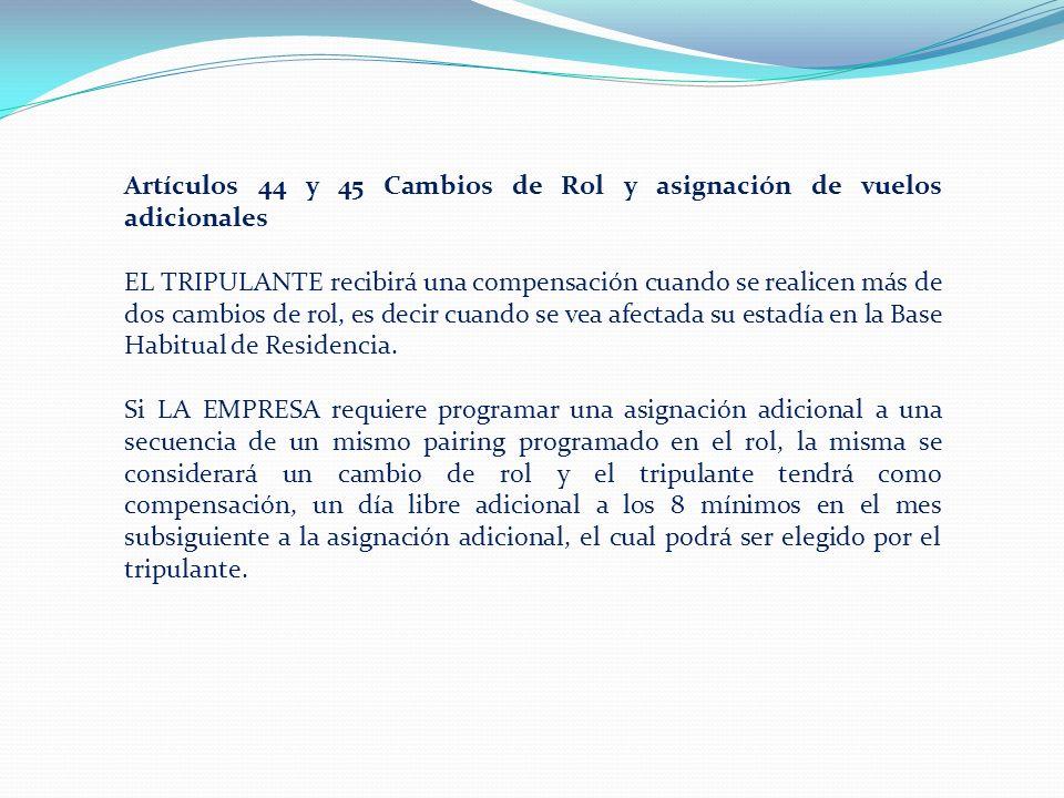 Artículos 44 y 45 Cambios de Rol y asignación de vuelos adicionales