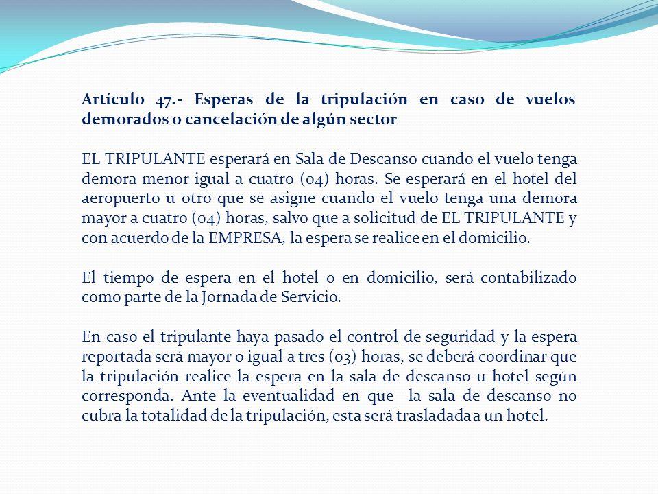 Artículo 47.- Esperas de la tripulación en caso de vuelos demorados o cancelación de algún sector