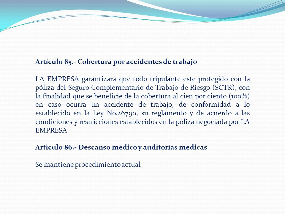 Artículo 85.- Cobertura por accidentes de trabajo