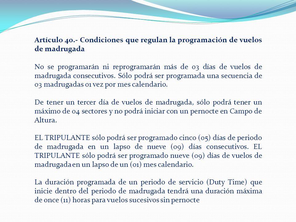 Artículo 40.- Condiciones que regulan la programación de vuelos de madrugada