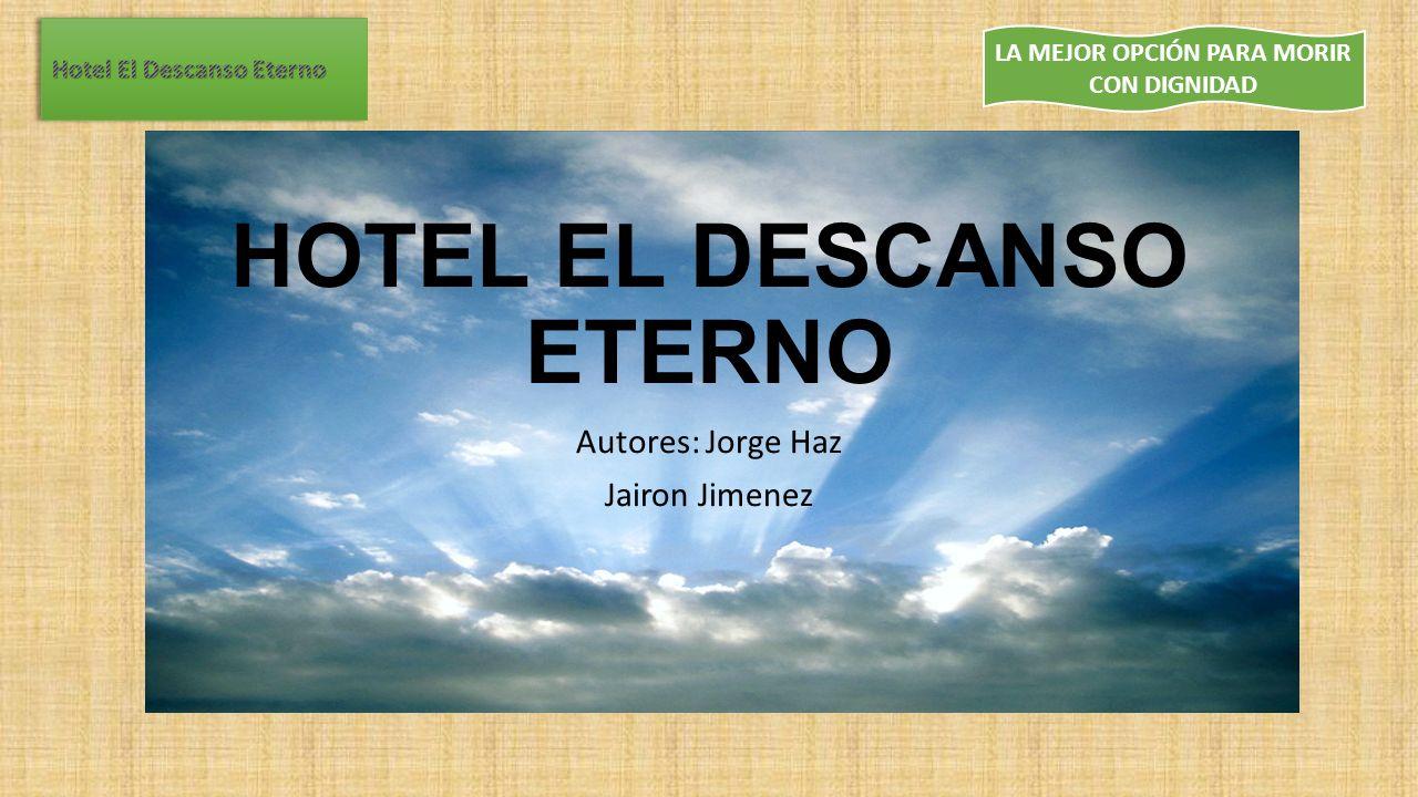 HOTEL EL DESCANSO ETERNO