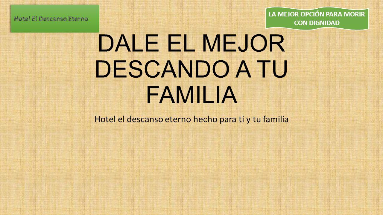 DALE EL MEJOR DESCANDO A TU FAMILIA