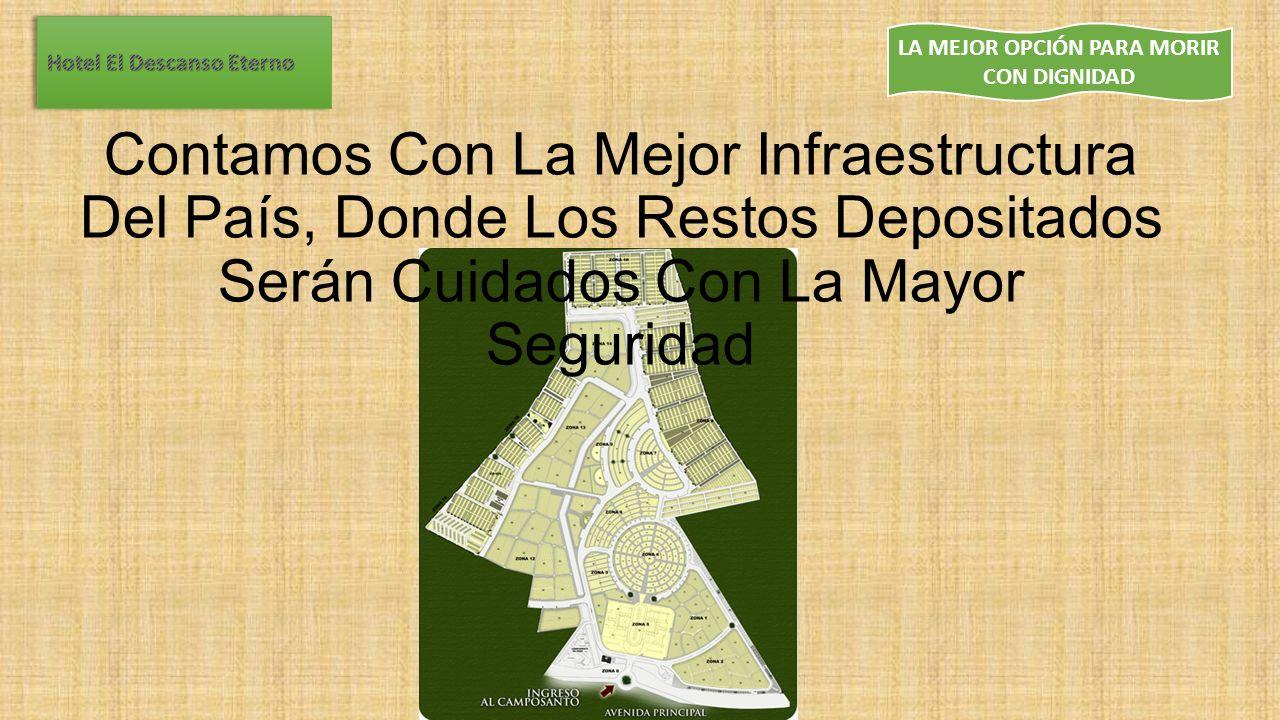 Contamos Con La Mejor Infraestructura Del País, Donde Los Restos Depositados Serán Cuidados Con La Mayor Seguridad