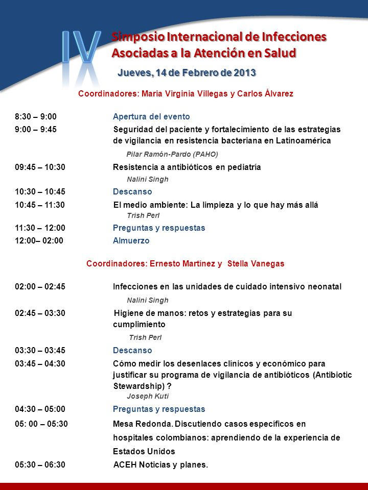 IV Simposio Internacional de Infecciones Asociadas a la Atención en Salud. Jueves, 14 de Febrero de 2013.