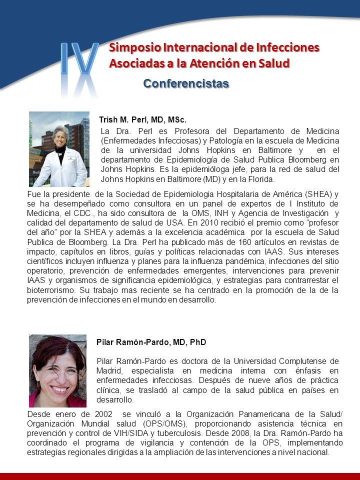 IV Simposio Internacional de Infecciones Asociadas a la Atención en Salud. Conferencistas. Trish M. Perl, MD, MSc.