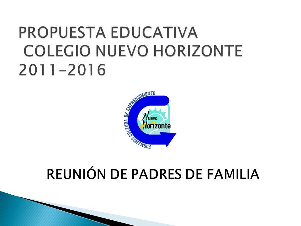 PROPUESTA EDUCATIVA COLEGIO NUEVO HORIZONTE 2011-2016