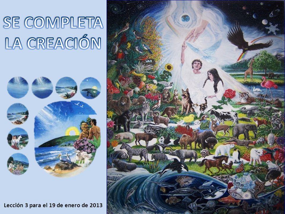 SE COMPLETA LA CREACIÓN Lección 3 para el 19 de enero de 2013