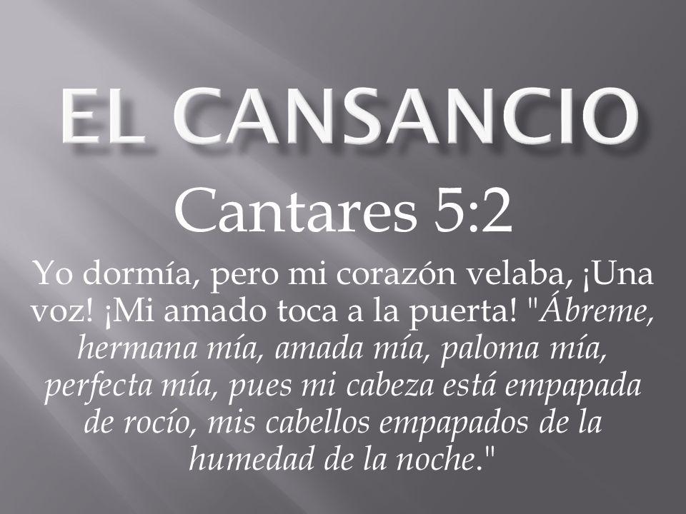 El cansancio Cantares 5:2