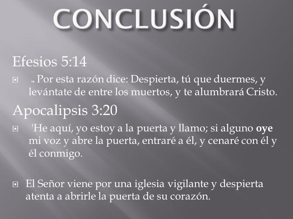 CONCLUSIÓN Efesios 5:14 Apocalipsis 3:20