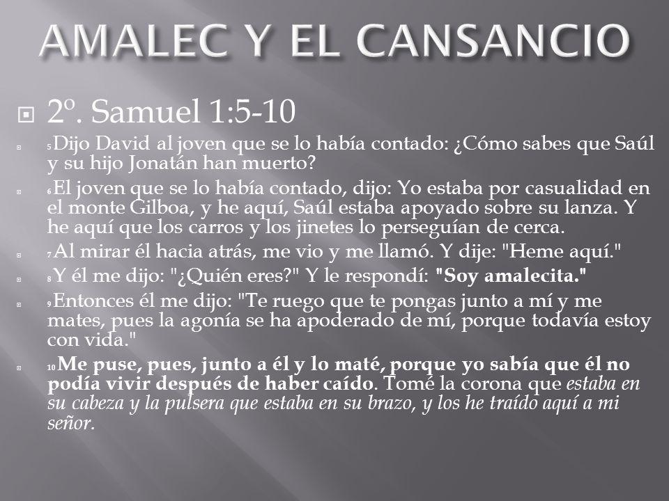 AMALEC Y EL CANSANCIO 2º. Samuel 1:5-10