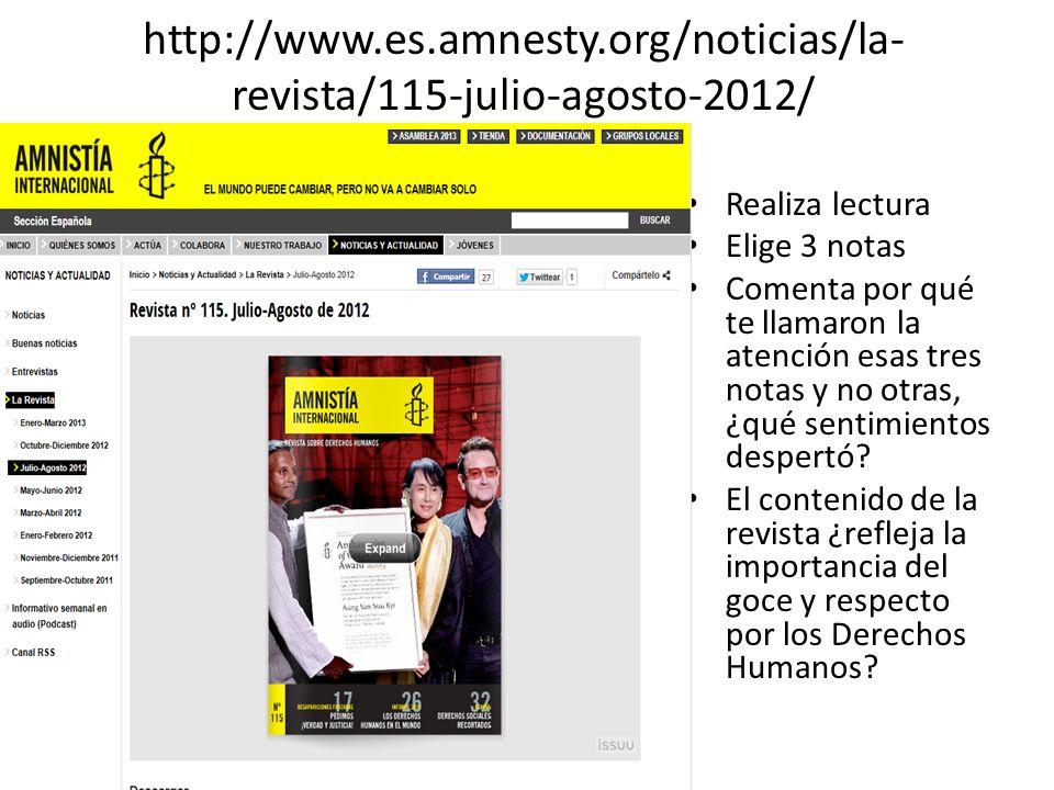 http://www.es.amnesty.org/noticias/la-revista/115-julio-agosto-2012/ Realiza lectura. Elige 3 notas.