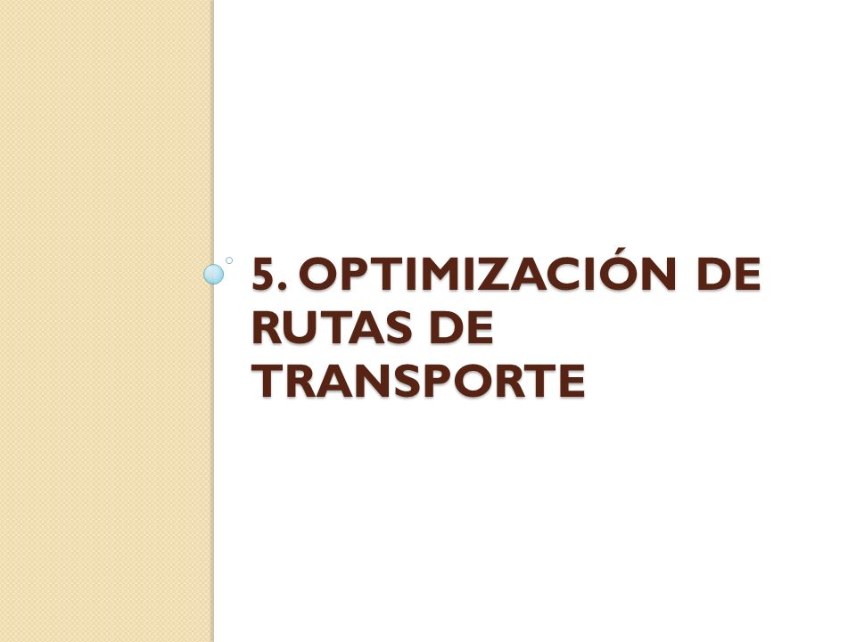5. Optimización de rutas de transporte