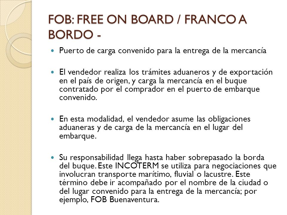 FOB: FREE ON BOARD / FRANCO A BORDO -