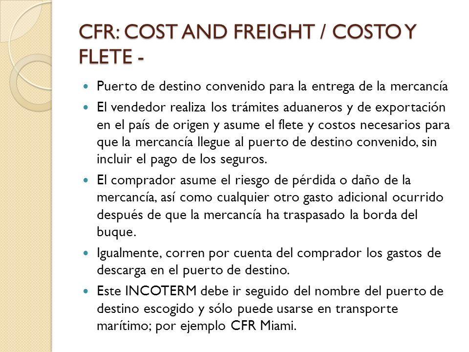 CFR: COST AND FREIGHT / COSTO Y FLETE -