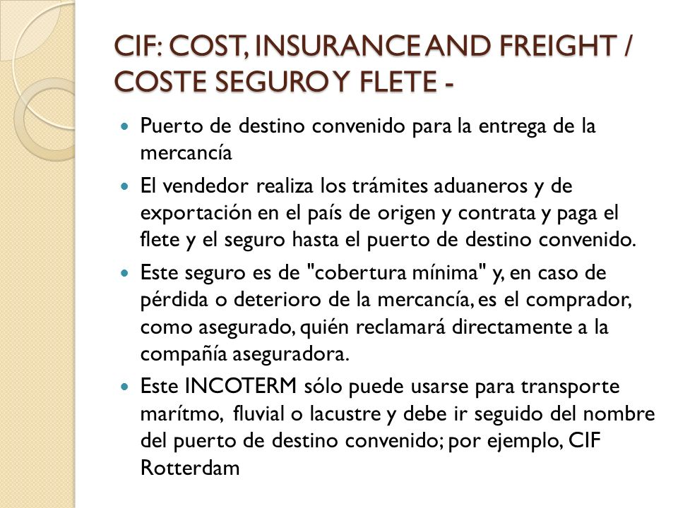 CIF: COST, INSURANCE AND FREIGHT / COSTE SEGURO Y FLETE -