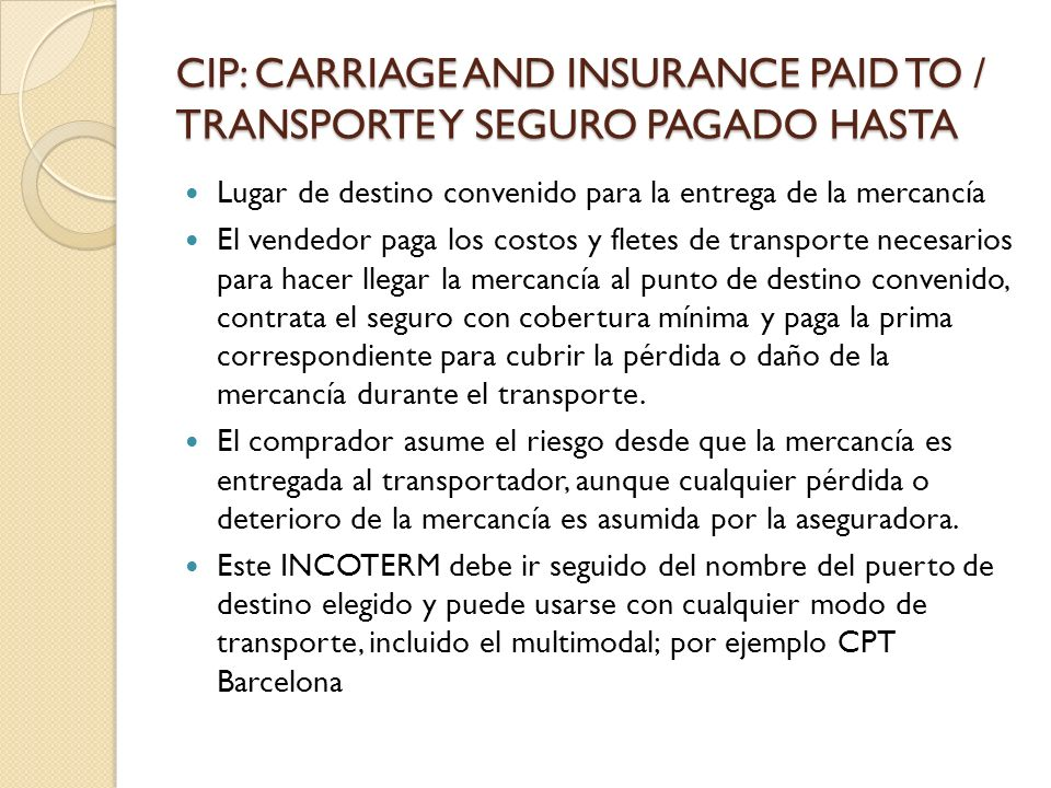 CIP: CARRIAGE AND INSURANCE PAID TO / TRANSPORTE Y SEGURO PAGADO HASTA