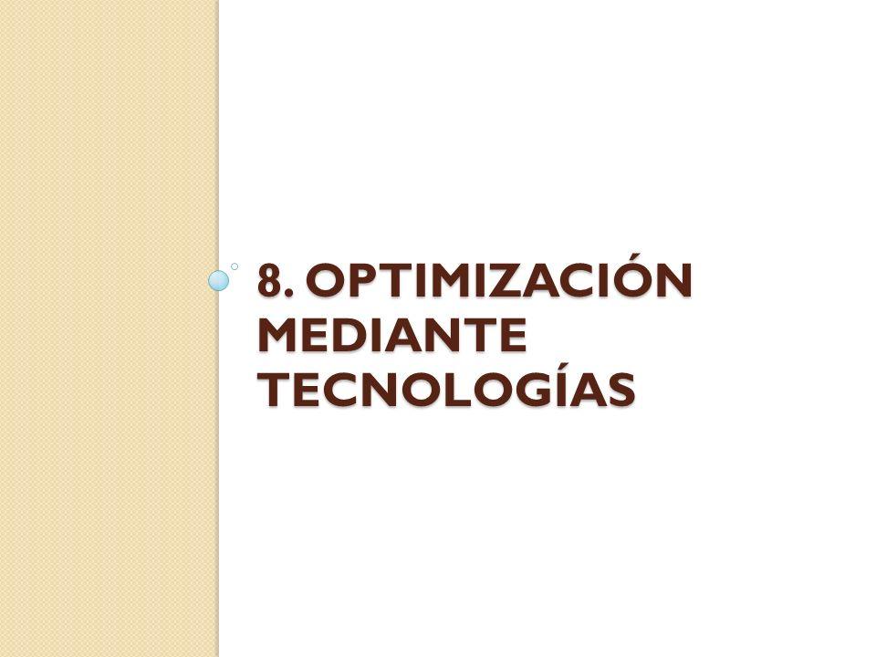 8. Optimización mediante tecnologías