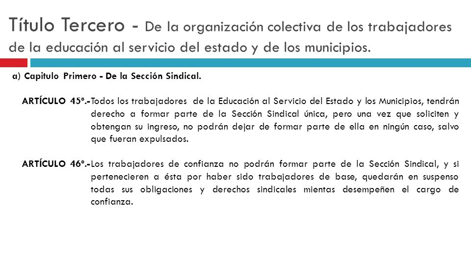 Título Tercero - De la organización colectiva de los trabajadores de la educación al servicio del estado y de los municipios.