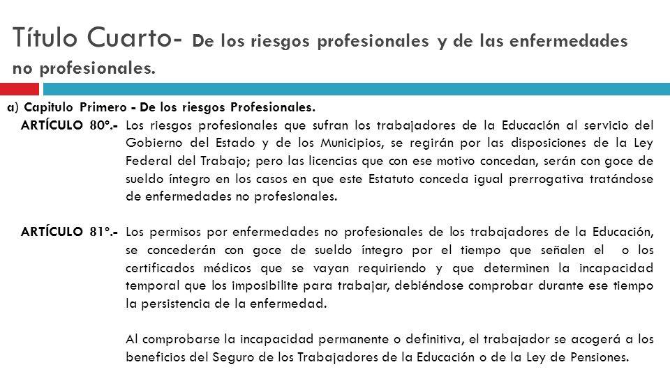 Título Cuarto- De los riesgos profesionales y de las enfermedades no profesionales.