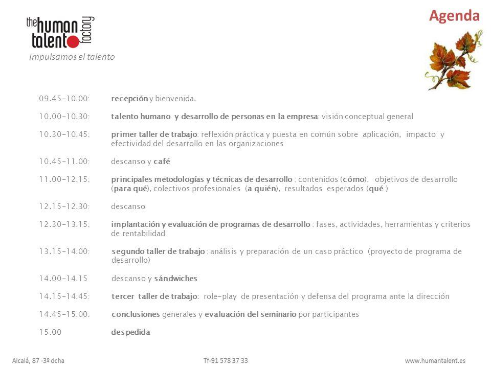Agenda Impulsamos el talento 09.45-10.00: recepción y bienvenida.