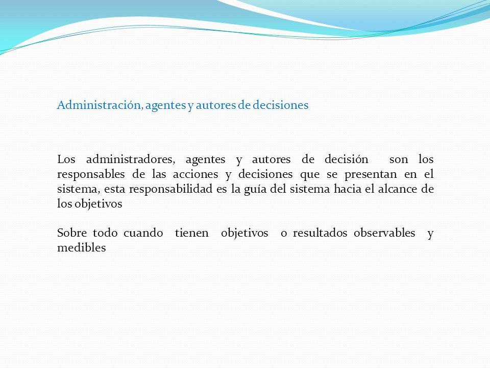 Administración, agentes y autores de decisiones