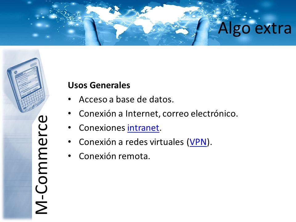 Algo extra M-Commerce Usos Generales Acceso a base de datos.