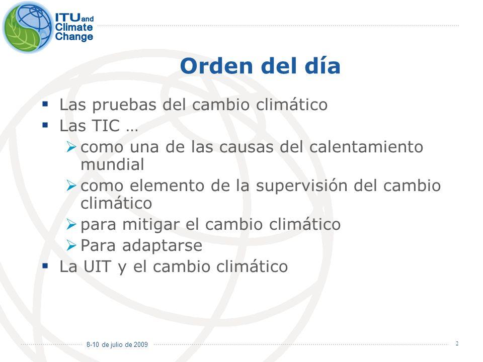 Orden del día Las pruebas del cambio climático Las TIC …