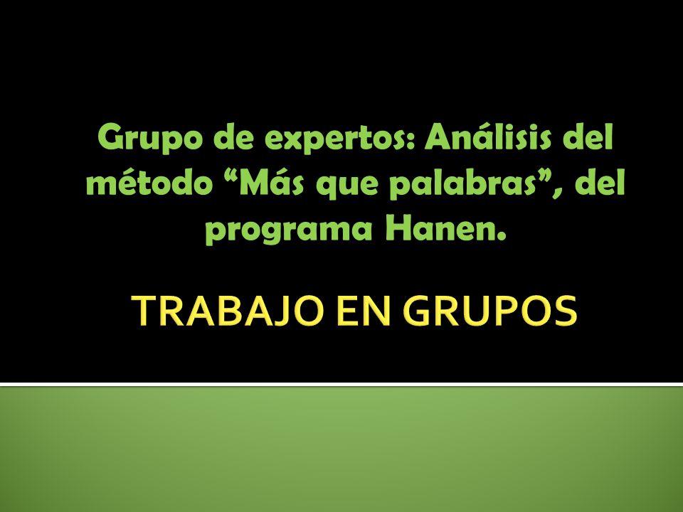 Grupo de expertos: Análisis del método Más que palabras , del programa Hanen.