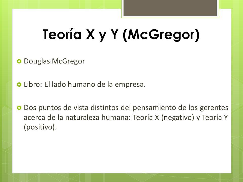 Teoría X y Y (McGregor) Douglas McGregor