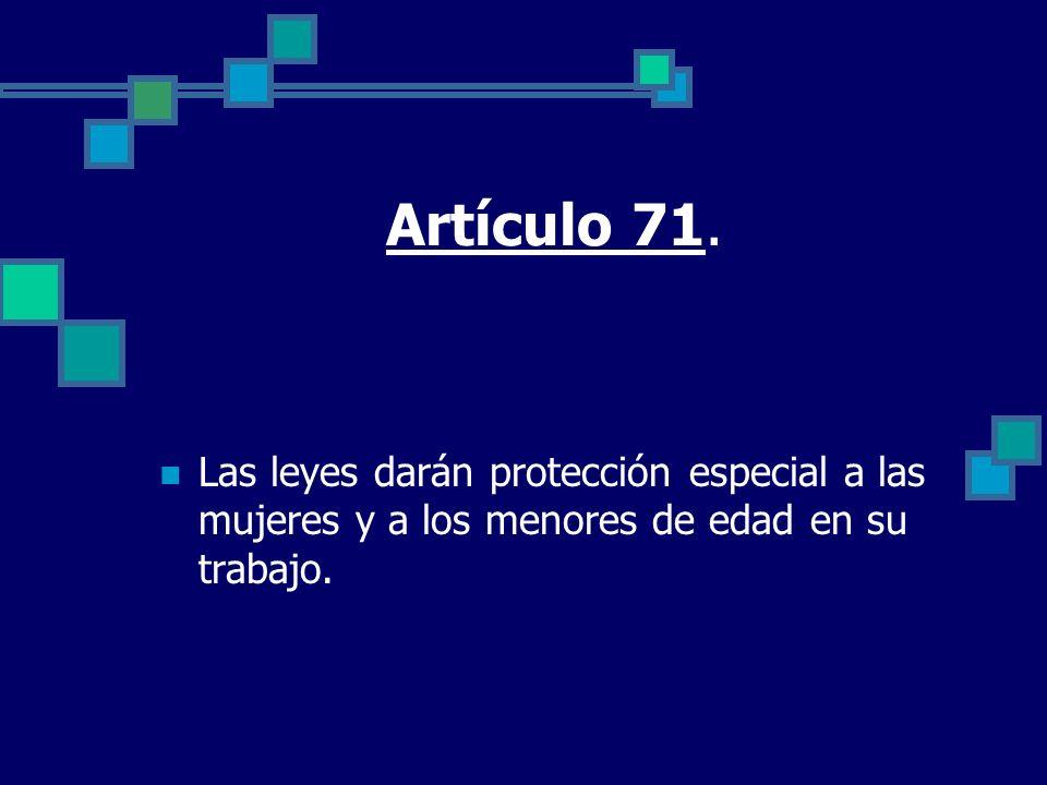 Artículo 71.