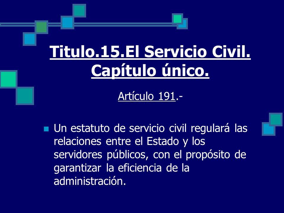 Titulo.15.El Servicio Civil. Capítulo único.