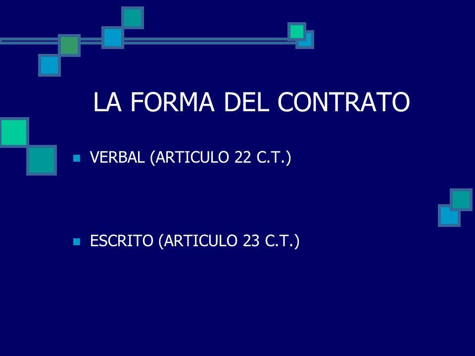 LA FORMA DEL CONTRATO VERBAL (ARTICULO 22 C.T.)