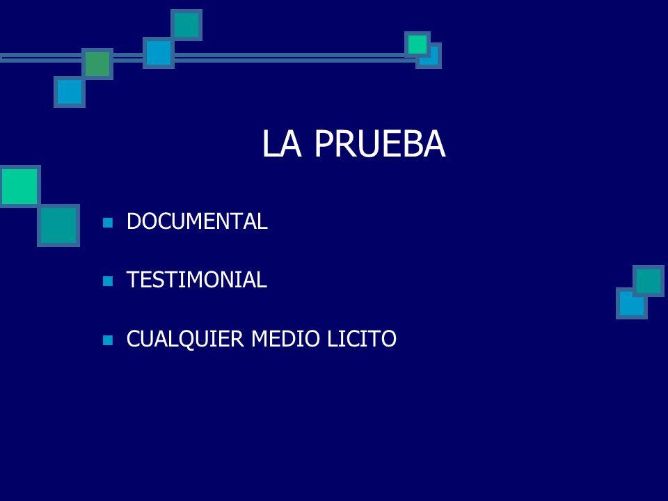 LA PRUEBA DOCUMENTAL TESTIMONIAL CUALQUIER MEDIO LICITO
