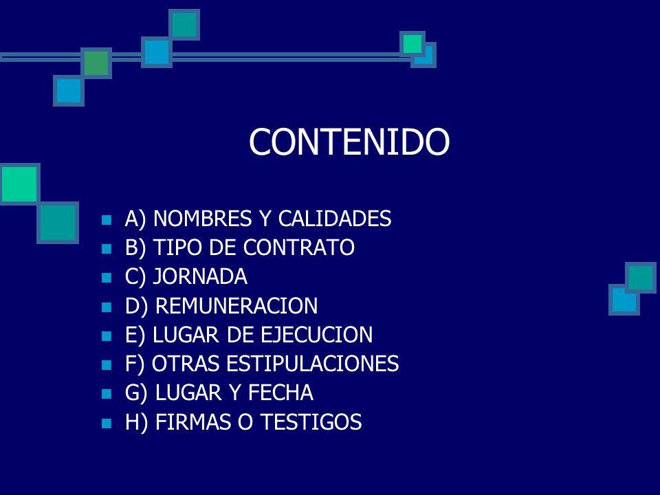 CONTENIDO A) NOMBRES Y CALIDADES B) TIPO DE CONTRATO C) JORNADA