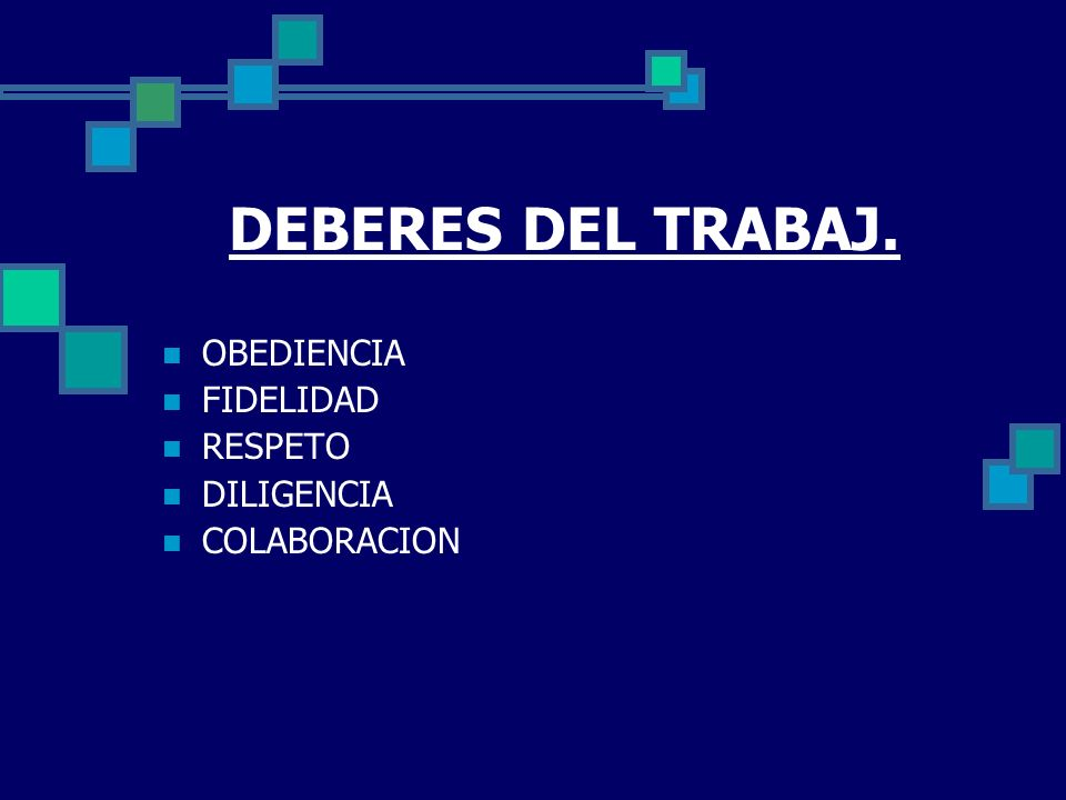 DEBERES DEL TRABAJ. OBEDIENCIA FIDELIDAD RESPETO DILIGENCIA