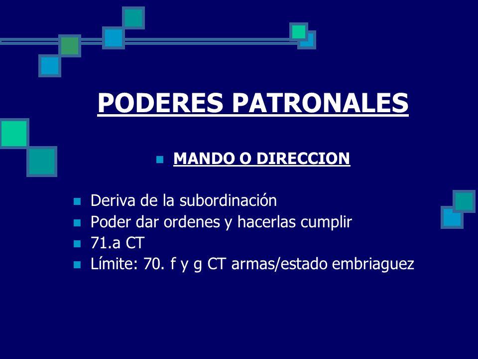 PODERES PATRONALES MANDO O DIRECCION Deriva de la subordinación