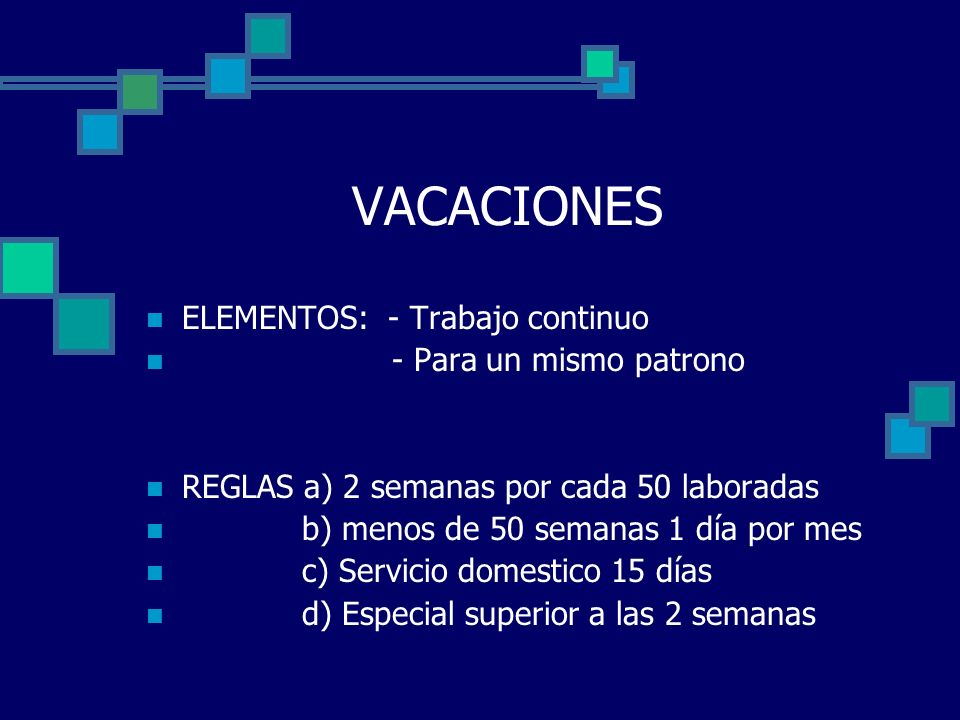 VACACIONES ELEMENTOS: - Trabajo continuo - Para un mismo patrono