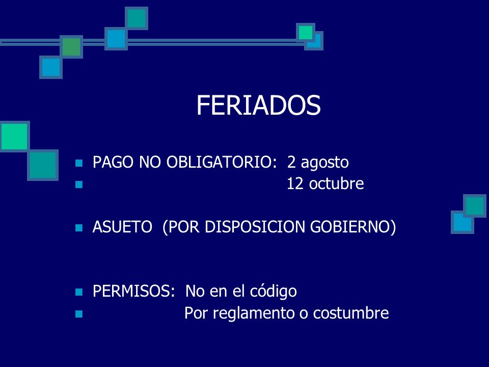 FERIADOS PAGO NO OBLIGATORIO: 2 agosto 12 octubre