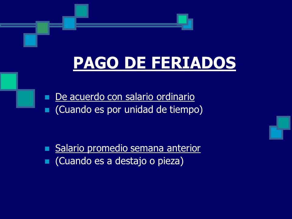 PAGO DE FERIADOS De acuerdo con salario ordinario