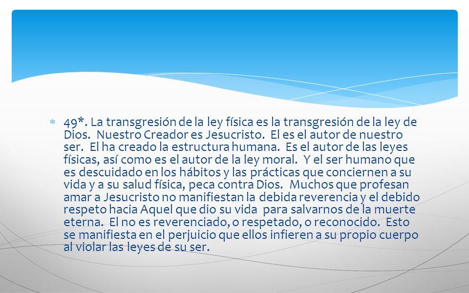 49*. La transgresión de la ley física es la transgresión de la ley de Dios.