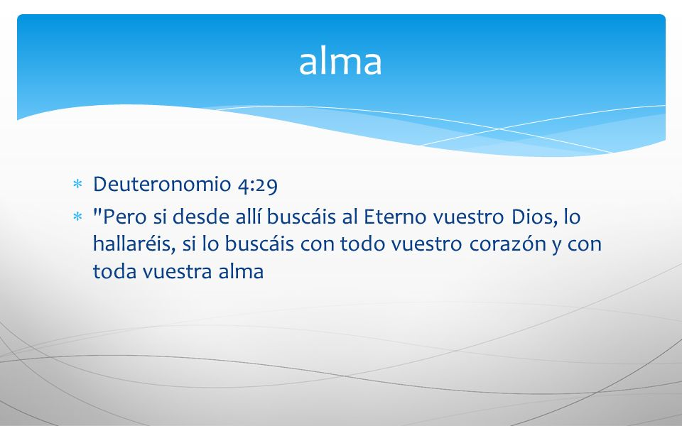 alma Deuteronomio 4:29.