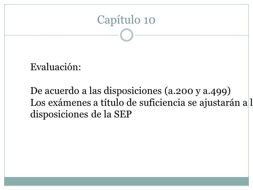 Capítulo 10 Evaluación: De acuerdo a las disposiciones (a.200 y a.499)