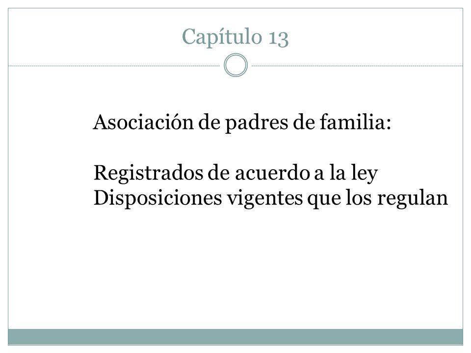 Capítulo 13 Asociación de padres de familia: