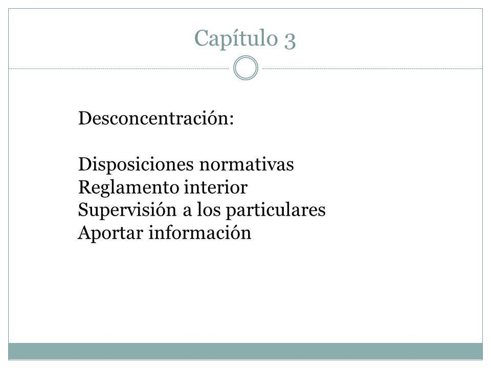 Capítulo 3 Desconcentración: Disposiciones normativas